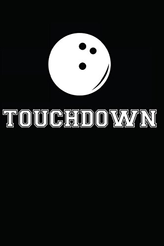 Touchdown: Bowling Notebook / Journal / 110 Lined Pages por Laura Marie Harms