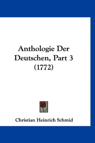 Anthologie Der Deutschen, Part 3 (1772)