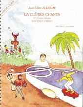 La Cle des Chants Volume 2 - Eleve par Allerme Jean-Marc
