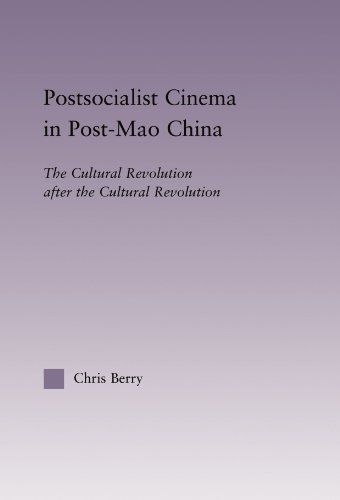 Postsocialist Cinema in Post-Mao China: The Cultural Revolution after the Cultural Revolution (East Asia: History, Politics, Sociology, Culture) by Chris Berry (2008-11-06)