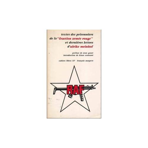 Textes des prisonniers de la Fraction armée rouge et dernières lettres d'Ulrike Meinhof