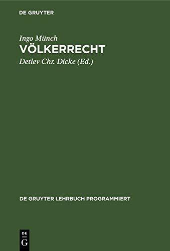 Völkerrecht: (ohne internationale Organisationen und Kriegsvölkerrecht) ; in programmierter Form mit Vertiefungshinweisen (De Gruyter Lehrbuch programmiert)