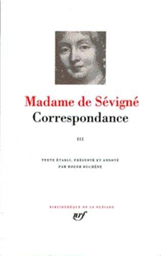 Madame de Sévigné : Correspondance, tome III Septembre 1680 - Avril 1696