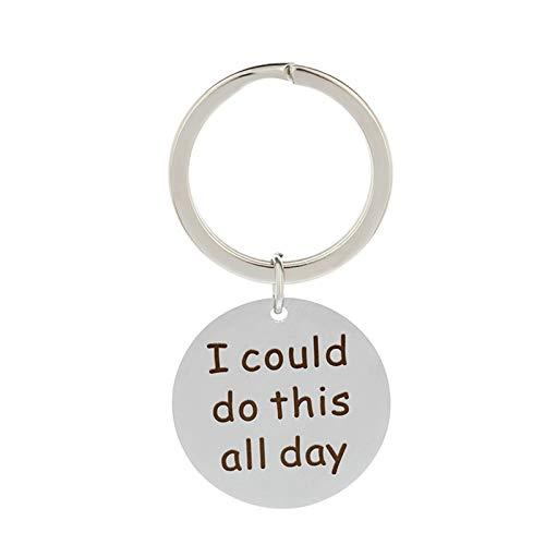 SonMo Schlüsselanhänger aus Edelstahl Round Tag Gravierte I Could Do This All Day Keychain Dekoration Schlüsselbund Silber mit Schlüsselringe, Kostenlose Gravur -