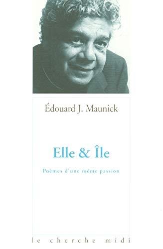 Elle et Île : Poèmes d'une même passion par Edouard J. Maunick