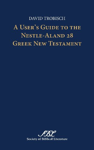A User's Guide to the Nestle-Aland 28 Greek New Testament: 9 (Society of Biblical Literature: Ktext-critical Studies) por David Trobisch
