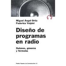 Diseño de programas de radio : guiones, géneros y fórmulas (Comunicación)