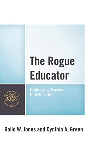The Rogue Educator: Embracing Teacher Individuality (English Edition) (Material Rollos)