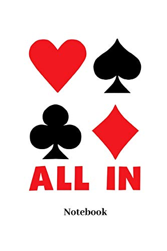 All In Notebook: Lined journal for playing cards, Poker, Black Jack, gambling and card game fans - paperback, diary gift for men, women and children
