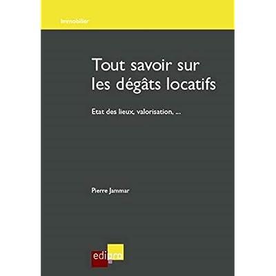 Tout savoir sur les dégâts locatifs : Etat des lieux, valorisation...