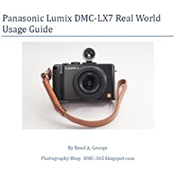Panasonic Lumix DMC-LX7 Real World Usage Guide (English Edition)