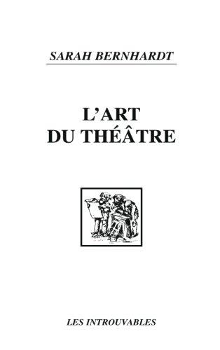 L'art du théâtre: La voix, le gest...