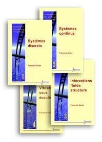 Modélisation des systèmes mécaniques . Tome 4 , Vibrations sous écoulements / François Axisa.- Paris : Hermès Science publ. , DL 2001