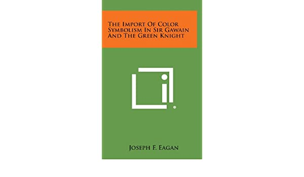 Buy The Import Of Color Symbolism In Sir Gawain And The Green Knight