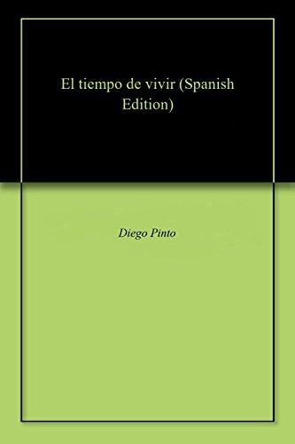 El tiempo de vivir por Diego Pinto