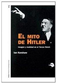 El mito de Hitler: Imagen y realidad en el Tercer Reich (Historia Contemporánea) por Ian Kershaw
