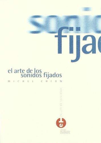 El arte de los sonidos fijados (TALLER DE EDICIONES) por Michel Chion