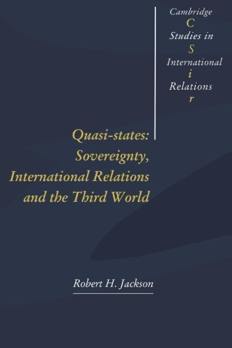 Quasi-States:: Sovereignty, International Relations and the Third World (Cambridge Studies in International Relations) by Robert H. Jackson (1993-03-18)