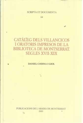 CATALEG DELS VILLANCICOS I ORATORIS IMPRESOS DE LA BIBLIOTECA DE MONTSERRAT. SEGLES XVII-XIX
