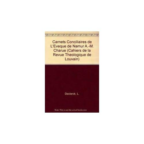Carnets Conciliaires De L'eveque De Namur A.-m. Charue