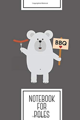 Notebook for Poles: Lined Journal with Ppolar BBQ Bear with sausage Design - Cool Gift for a friend or family who loves zoo presents! | 6x9