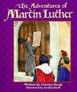 [(Adventures of Martin Luther, the)] [By (author) C Bergt] published on (September, 1999)