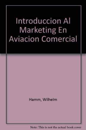 Introduccion Al Marketing En Aviacion Comercial por Wilhelm Hamm