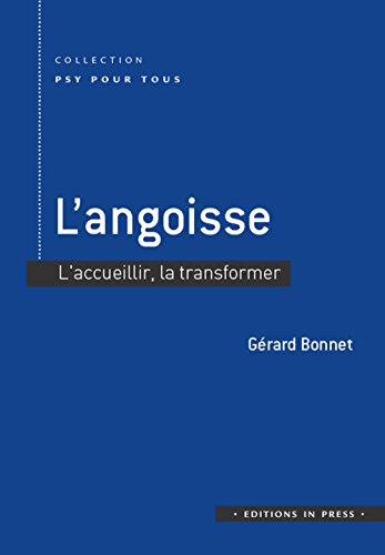 L'angoisse : l'accueillir pour la surmonter par Gérard Bonnet