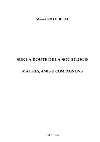 Sur la route de la sociologie: Maitres, amis et compagnons (Société)