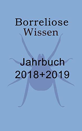 Borreliose-therapie (Borreliose Jahrbuch 2018/2019: Borreliose Wissen)