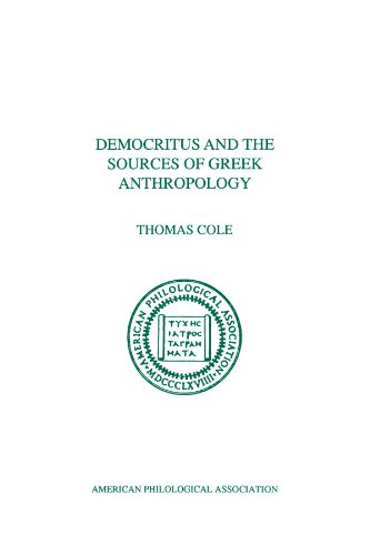 Democritus And The Sources Of Greek Anthropology (American Philological Association Philological Monographs) (Society for Classical Studies Philological Monographs)