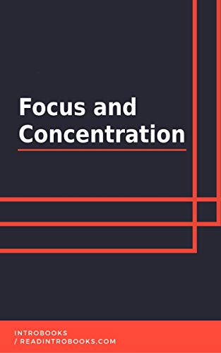 Focus and Concentration by [IntroBooks]