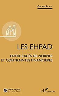 Les EHPAD : Entre excès de normes et contraintes financières par Gérard Brami