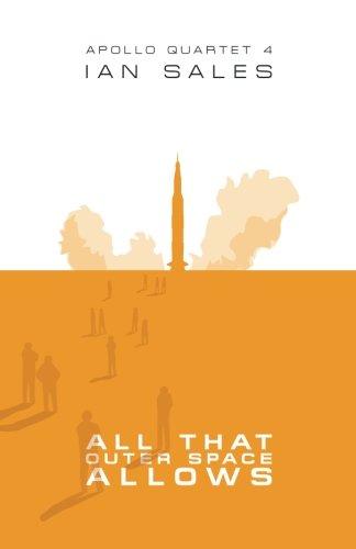 All That Outer Space Allows: Volume 4 (Apollo Quartet)