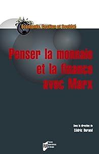 Penser la monnaie et la finance avec Marx par Cédric Durand
