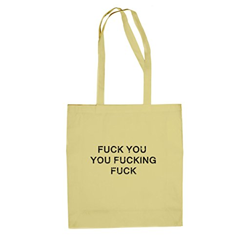 Fuck You You Fucking Fuck - Stofftasche / Beutel Natur