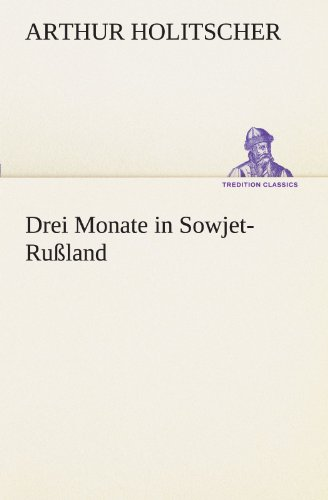 Drei Monate in Sowjet-Rußland (TREDITION CLASSICS)