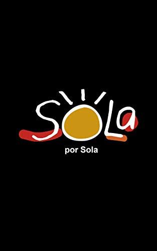 Sola por Sola: Sentimientos, reflexiones y experiencias.