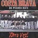 Otra Vez by Costa Brava De Puerto Rico