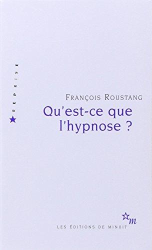 Qu'est-ce que l'hypnose ? par François Roustang