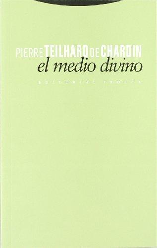 El medio divino (Estructuras y Procesos. Religión) por Pierre Teilhard de Chardin