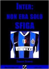 Inter: non era solo sfiga (Calcinculo) por Sandro Simone