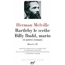 Œuvres, IV:Bartleby le scribe - Billy Budd, marin et autres romans