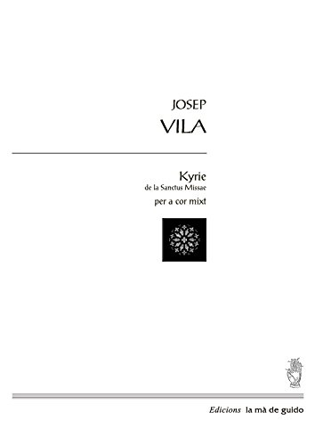 Kyrie de Sanctus missae: Per a cor mixt (Catalan Edition)