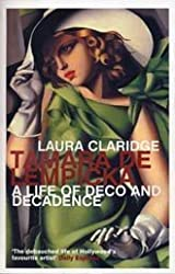 Tamara De Lempicka: A Life of Deco and Decadence by Laura Claridge (2001-03-05)