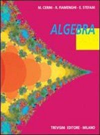 Algebra. Per la Scuola media