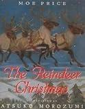 The Reindeer Christmas by Moe Price (1993-10-01)