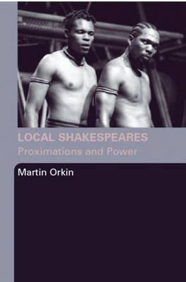 local-shakespeares-proximations-and-power-by-martin-orkin-published-september-2005