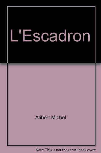 L'Escadron par Michel Alibert