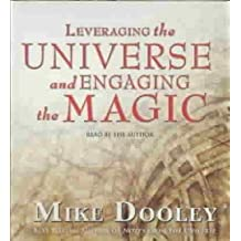 [Leveraging the Universe and Engaging the Magic] (By: Mike Dooley) [published: March, 2008]
